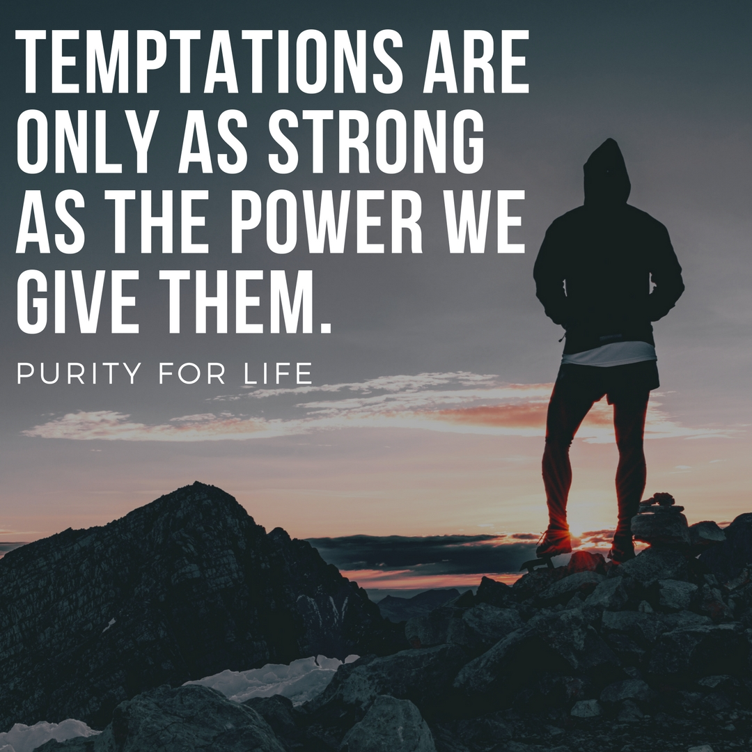 Temptations are only as strong as the power we give them..jpg